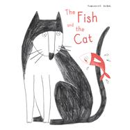 The Fish and the Cat by Dubuc, Marianne, 9781616895051