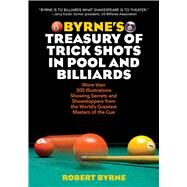 Byrne's Treasury of Trick Shots in Pool and Billiards by Byrne, Robert, 9781629145051
