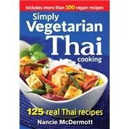Simply Vegetarian Thai Cooking by McDermott, Nancie, 9780778805052
