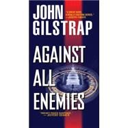 Against All Enemies by Gilstrap, John, 9780786035052