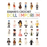 Edward's Crochet Doll Emporium Flip the Mix-and-Match Patterns to Make and Dress Your Favourite People by Lord, Kerry, 9781911595052
