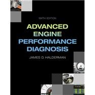 Advanced Engine Performance Diagnosis by Halderman, James D., 9780133515053