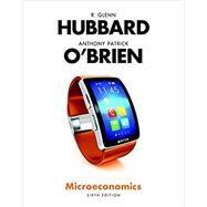 Microeconomics Plus MyEconLab with Pearson eText (1-semester access) -- Access Card Package by Hubbard, R. Glenn; O'Brien, Anthony Patrick, 9780134435053