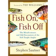 Fish On, Fish Off by Sautner, Stephen, 9781493025053