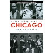 Black Gangsters of Chicago by Chepesiuk, Ron, 9781569805053