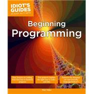 Idiot's Guides Beginning Programming by Telles, Matt, 9781615645053