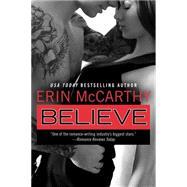 Believe by McCarthy, Erin, 9780425275054