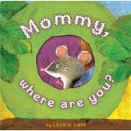 Mommy, Where Are You? by Leonid Gore; Leonid Gore, 9781416955054
