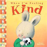 When I'm Feeling Kind by Moroney, Trace, 9781608875054