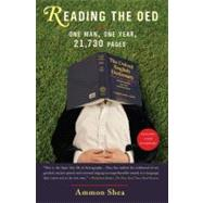 Reading the OED One Man, One Year, 21,730 Pages by Shea, Ammon, 9780399535055