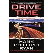 Drive Time A Charlotte McNally Novel by Ryan, Hank Phillippi, 9780765385055