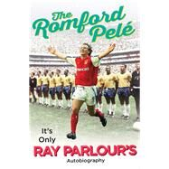 The Romford Pelé by Parlour, Ray, 9781780895055