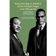 Martin Luther King, Jr., Malcolm X, and the Civil Rights Struggle of the 1950s and 1960s A Brief History with Documents by Howard-Pitney, David, 9780312395056