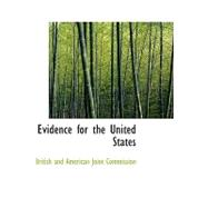 Evidence for the United States by British and American Joint Commission, 9780554575056