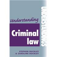 Understanding criminal law by Buckley, Stephen; Buckley, Caroline, 9780719075056