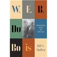 W. E. B. Du Bois by Mullen, Billy V., 9780745335056
