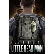 Little Dead Man by Bible, Jake, 9781618685056