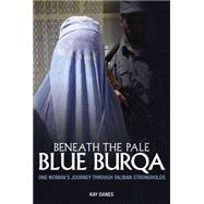 Beneath the Pale Blue Burqa by Danes, Kay, 9781925275056