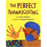 The Perfect Thanksgiving by Spinelli, Eileen; Adinolfi, JoAnn, 9780312375058
