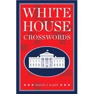 White House Crosswords by Kahn, David J., 9781454915058