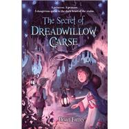 The Secret of Dreadwillow Carse by Farrey, Brian, 9781616205058