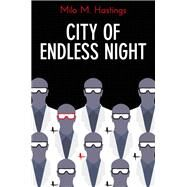 City of Endless Night by Hastings, Milo M., 9781843915058