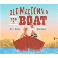 Old Macdonald Had a Boat by Goetz, Steve; Kaban, Eda, 9781452165059