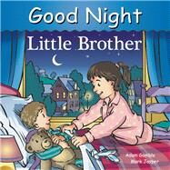 Good Night Little Brother by Gamble, Adam; Jasper, Mark; Kelly, Cooper, 9781602195059