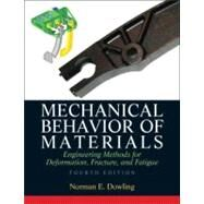 Mechanical Behavior of Materials by Dowling, Norman E., 9780131395060