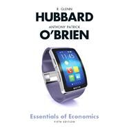 Essentials of Economics Plus MyLab Economics with Pearson eText (1-semester access) -- Access Card Package by Hubbard, R. Glenn; O'Brien, Anthony Patrick, 9780134435060