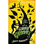 In a Glass Grimmly by Gidwitz, Adam, 9780142425060