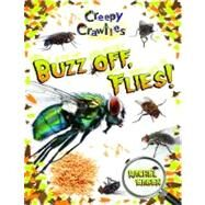 Buzz Off, Flies! by Eagen, Rachel, 9780778725060