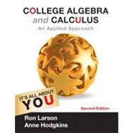 College Algebra and Calculus An Applied Approach by Larson, Ron; Hodgkins, Anne V., 9781133105060