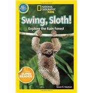 National Geographic Readers: Swing Sloth! by NEUMAN, SUSAN B., 9781426315060