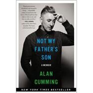 Not My Father's Son: A Memoir by Cumming, Alan, 9780062225061