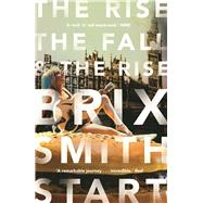 The Rise, The Fall, and The Rise by Smith Start, Brix, 9780571325061