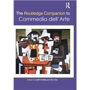 The Routledge Companion to Commedia dell'Arte by Chaffee; Judith, 9780415745062
