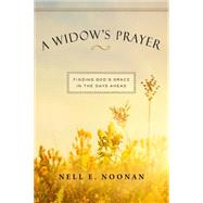 A Widow's Prayer by Noonan, Nell E., 9780835815062