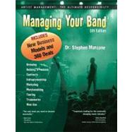 Managing Your Band: Artist Management: The Ultimate Responsibility by Marcone, Dr Stephen, 9780965125062