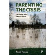 Parenting the Crisis by Jensen, Tracey, 9781447325062