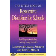 The Little Book of Restorative Discipline for Schools by Amstutz, Lorraine Stutzman; Mullet, Judy H., 9781561485062