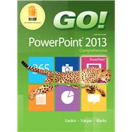 GO! with Microsoft PowerPoint 2013 Comprehensive by Gaskin, Shelley; Vargas, Alicia; Marks, Suzanne, 9780133415063