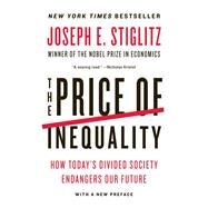 The Price of Inequality: How Today's Divided Society Endangers Our Future by STIGLITZ,JOSEPH E., 9780393345063