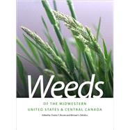 Weeds of the Midwestern United States and Central Canada by Bryson, Charles T., 9780820335063