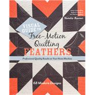 Visual Guide to Free-Motion Quilting Feathers 68 Modern Designs - Professional Quality Results on Your Home Machine by Bonner, Natalia, 9781617455063