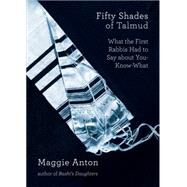 Fifty Shades of Talmud by Anton, Maggie, 9780976305064