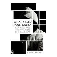 What Killed Jane Creba by Arvast, Anita, 9781459735064