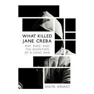 What Killed Jane Creba by Arvast, Anita, 9781459735064