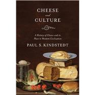 Cheese and Culture by Kindstedt, Paul S., 9781603585064