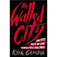 The Walled City by Graudin, Ryan, 9780316405065